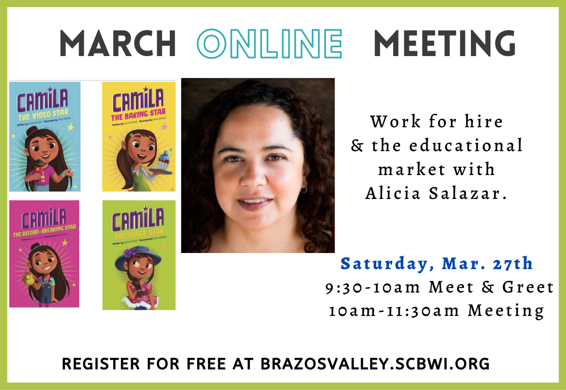 Work for hire and the educational market with guest speaker Alicia Salazar - Brazos Valley SCBWI march 2021