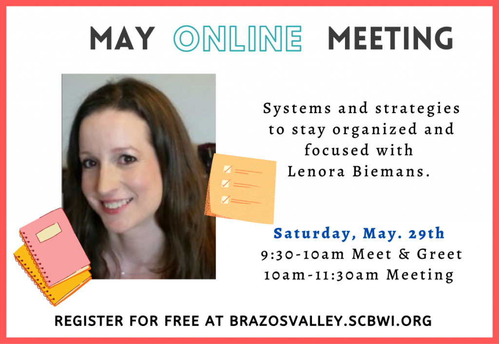 May SCBWI Brazos Meeting - Systems to stay organized with Lenora Biemans